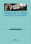 TIEMPOS DE LA CULTURA. (ENSAYOS DE ANTROPOLOGÍA HISTÓRICA)