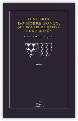 HISTORIA DO NOBRE PONTO, QUE FOI REI DE GALIZA E DE BRETAÑA