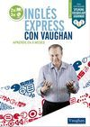 INGLÉS EXPRESS CON VAUGHAN - INTERMEDIO