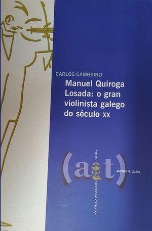 MANUEL QUIROGA LOSADA: O GRAN VIOLINISTA GALEGO S.XX