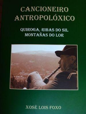 CANCIONEIRO ANTROPOLOXICO (QUIROGA,R. DE SIL, MONT. LOR