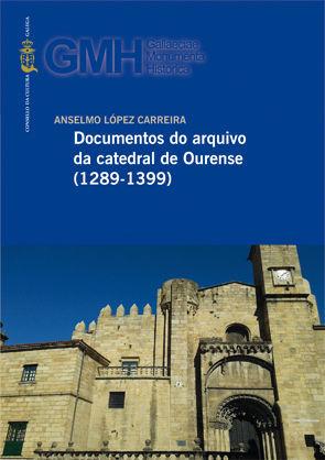 DOCUMENTOS DO ARQUIVO DA CATEDRAL DE OURENSE 1289-1399