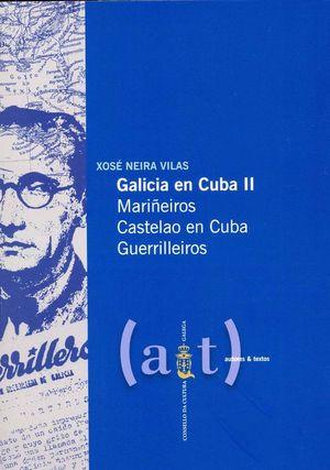 GALICIA EN CUBA II. MARIÑEIROS / CASTELAO EN CUBA / GUERRILLEIROS