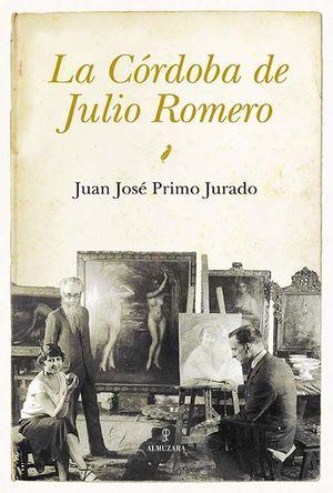 LA CÓRDOBA DE JULIO ROMERO DE TORRES