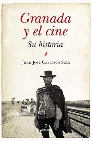 GRANADA Y EL CINE. SU HISTORIA