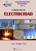 CINCO PROYECTOS DE ELECTRICIDAD