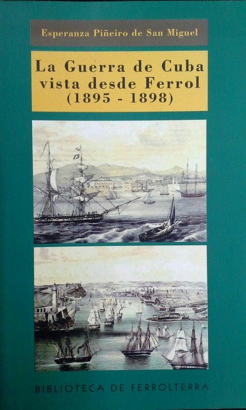 LA GUERRA DE CUBA VISTA DESDE FERROL (1895-1898)