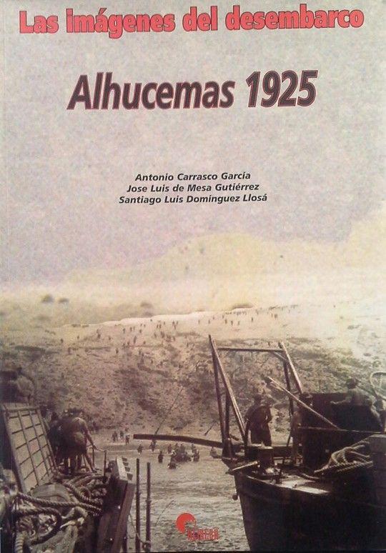 ALHUCEMAS 1925 - LAS IMÁGENES DEL DESEMBARCO