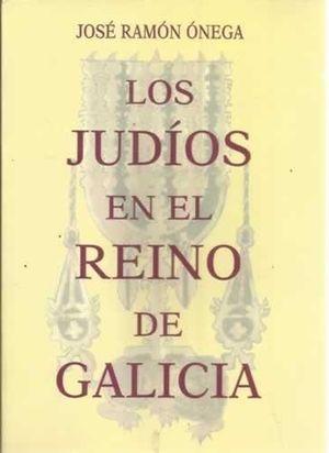 LOS JUDÍOS EN EL REINO DE GALICIA
