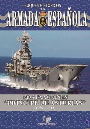 BUQUES HISTÓRICOS DE LA ARMADA ESPAÑOLA 01: PORTAAVIONES PRÍNCIPE DE ASTURIAS