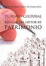 TURISMO CULTURAL. MANUAL DEL GESTOR DE PATRIMONIO
