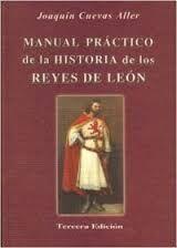 MANUAL PRÁCTICO DE LA HISTORIA DE LOS REYES DE LEÓN
