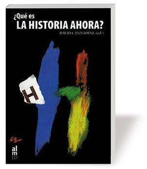 ¿QUÉ ES LA HISTORIA AHORA?