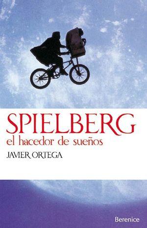 SPIELBERG. EL HACEDOR DE SUEÑOS