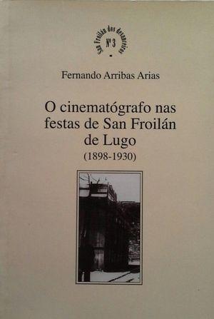 O CINEMATÓGRAFO NAS FESTAS DE SAN FROILÁN DE LUGO (1898-1930)
