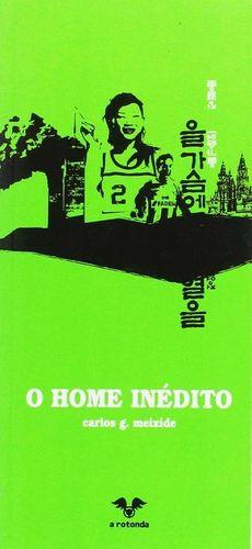 O HOME INÉDITO