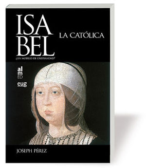 ISABEL LA CATOLICA MODELO DE CRISTIANDAD