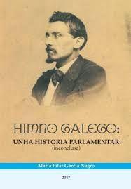 HIMNO GALEGO: UNHA HISTORIA PARLAMENTAR (INCONCLUSA)