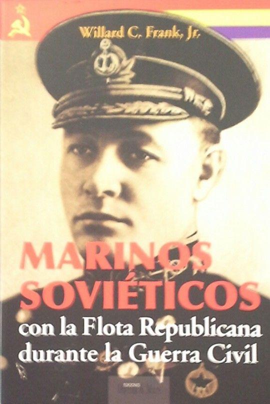 MARINOS SOVIETICOS CON LA FLOTA REPUBLICANA DURANTE LA GUERRA CIVIL