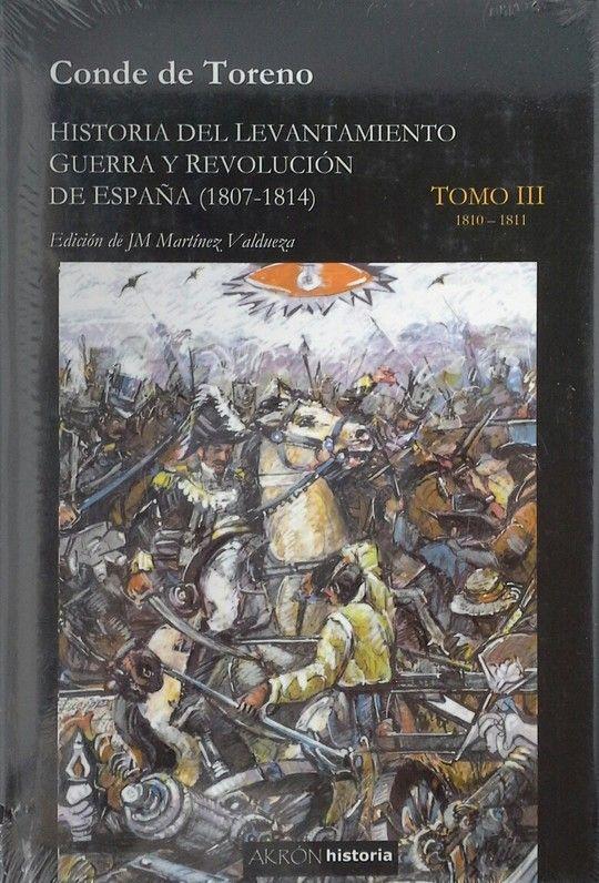 HISTORIA DEL LEVANTAMIENTO GUERRA Y REVOLUCION DE ESPAÑA (1807-1814)  TOMO III
