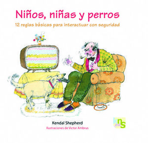 NIÑOS, NIÑAS Y PERROS - 12 REGLAS BÁSICAS PARA INTERACTUAR CON SEGURIDAD