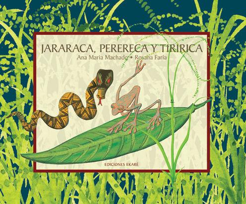 JARARACA PERERECA Y TIRIRICA