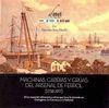 MACHINAS, CABRÍAS Y GRUAS DEL ARSENAL DE FERROL (1738-1917)