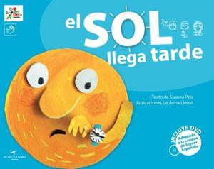 EL SOL LLEGA TARDE