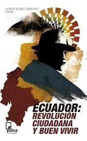 ECUADOR: LA REVOLUCIÓN CIUDADANA Y BUEN VIVIR