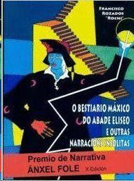 O BESTIARIO MAXICO DO ABADE ELISEO E OUTRAS NARRACIONS INSOLITAS