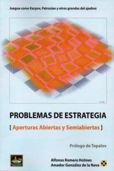 PROBLEMAS DE ESTRATEGIA. APERTURAS ABIERTAS Y SEMIABIERTAS