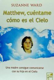 MATTHEW CUÉNTAME CÓMO ES EL CIELO