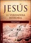 JESÚS, SU VERDADERA HISTORIA