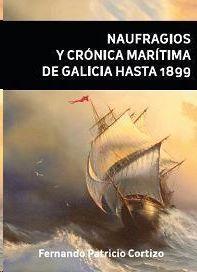 NAUFRAGIOS Y CRÓNICA MARÍTIMA DE GALICIA HASTA 1899