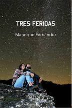 TRES FERIDAS