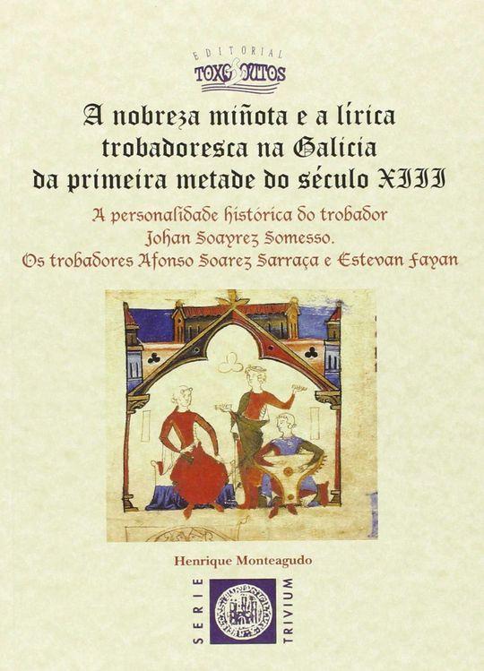 A NOBREZA MIÑOTA E A LÍRICA TROBADORESCA NA GALICIA DA PRIMEIRA METADE DO SÉCULO