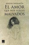 EL AMOR QUE NOS VUELVE MALVADOS