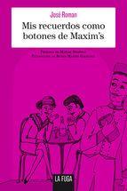 MIS RECUERDOS COMO BOTONES DE MAXIM'S
