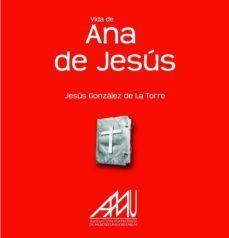 VIDA DE ANA DE JESÚS