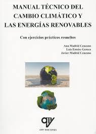 MANUAL TECNICO DEL CAMBIO CLIMATICO Y LAS ENERGIAS RENOVABL