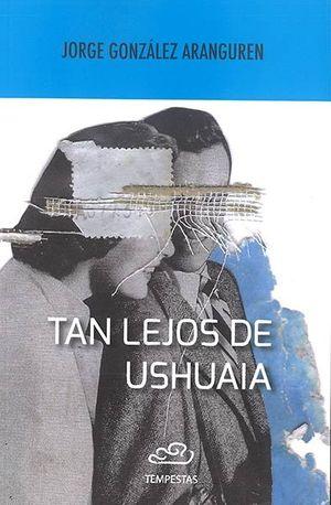 TAN LEJOS DE USHUANA