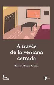 A TRAVES DE LA VENTANA CERRADA