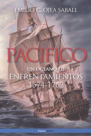 PACÍFICO: UN OCEANO DE ENFRENTAMIENTOS 1574-1762