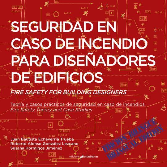SEGURIDAD EN CASO DE INCENDIO PARA DISEÑADORES DE EDIFICIOS. FIRE SAFETY FOR BUI