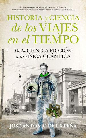 HISTORIA Y CIENCIA DE LOS VIAJES EN EL TIEMPO