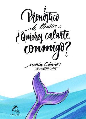 PRONÓSTICO DE LLUVIA: ¿QUIERES CALARTE CONMIGO?