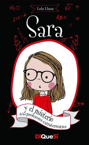 SARA Y EL MISTERIO DE LOS PROFESORES EXTRATERRESTRES