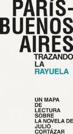 ENTRE PARÍS Y BUENOS AIRES. TRAZANDO LA RAYUELA
