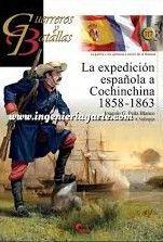 GUERREROS Y BATALLAS 117: LA EXPEDICIÓN ESPAÑOLA A COCHINCHINA 1858-1863