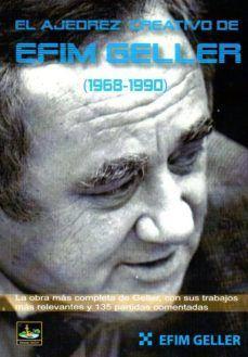 AJEDREZ CREATIVO DE EFIM GELLER (1968-1990)